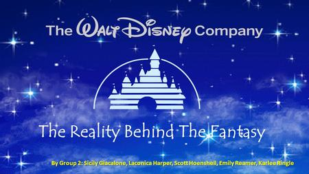 The Reality Behind The Fantasy By Group 2: Sicily Giacalone, Laconica Harper, Scott Hoenshell, Emily Reamer, Karlee Ringle.