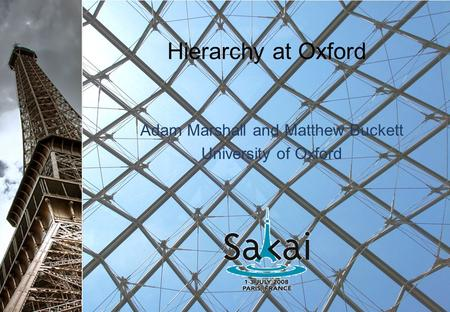 Hierarchy at Oxford Adam Marshall and Matthew Buckett University of Oxford.
