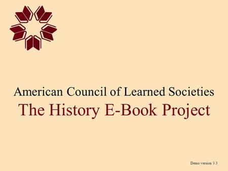 American Council of Learned Societies The History E-Book Project Demo version 3.3.