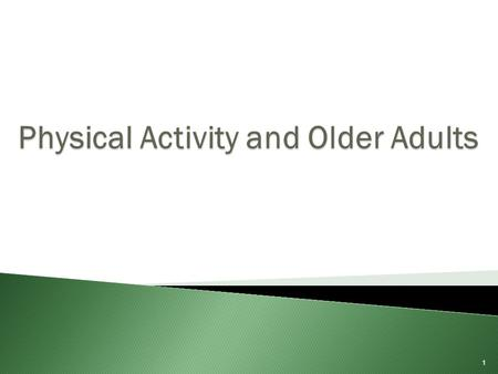1.  What is physical activity?  Why is physical activity important?  Barriers to physical activity  Overcoming barriers  What types of activities.