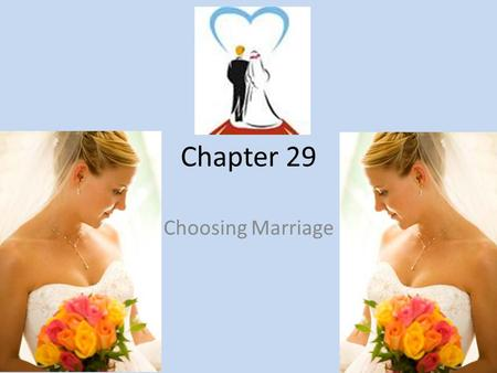 Chapter 29 Choosing Marriage.