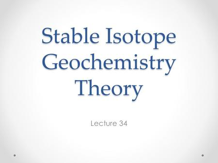 Stable Isotope Geochemistry Theory