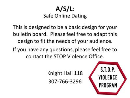 A/S/L: Safe Online Dating This is designed to be a basic design for your bulletin board. Please feel free to adapt this design to fit the needs of your.