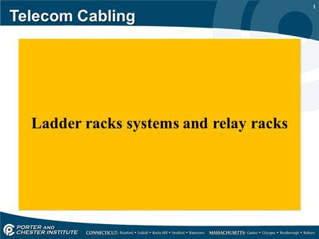 1 Telecom Cabling Ladder racks systems and relay racks Ladder racks systems and relay racks.