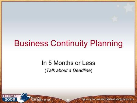 Business Continuity Planning In 5 Months or Less (Talk about a Deadline)