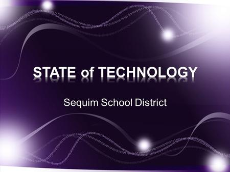 Sequim School District. Connected to the State K20 Network – Gigabet Ethernet Interface – Current Contracted Rate is 100 Mb/s We routinely run at about.