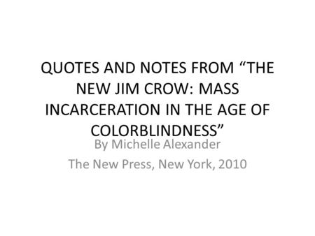 By Michelle Alexander The New Press, New York, 2010