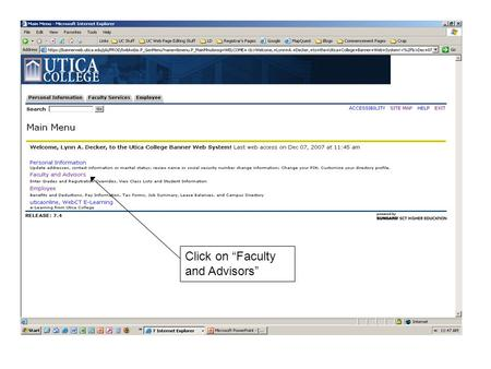 "Click on ""Faculty and Advisors"". Click on ""Student Information Menu"""