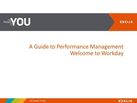A Guide to Performance Management Welcome to Workday the Power of You.