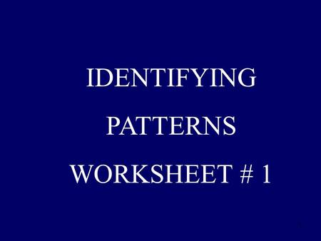 1 IDENTIFYING PATTERNS WORKSHEET # 1. 2 1) What number should come next in the pattern? 13, 25, 37, 49, ___.