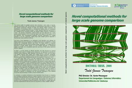 Novel computational methods for large scale genome comparison PhD Director: Dr. Xavier Messeguer Departament de Llenguatges i Sistemes Informàtics Universitat.