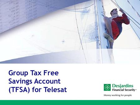 Group Tax Free Savings Account (TFSA) for Telesat.