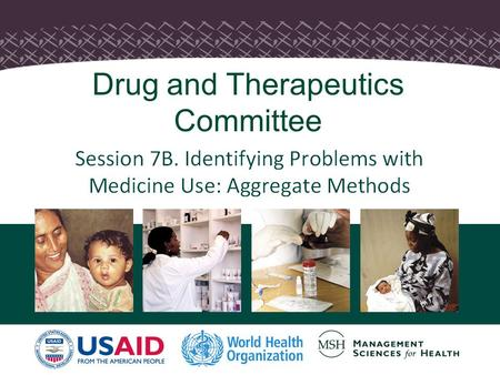 1 Drug and Therapeutics Committee. Objectives  Discuss the use of aggregate data including defined daily dose in analyzing the consumption of medicines.