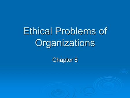 ethical issues in organizations There are presently 14 million non-profit organizations in the united states generating over one trillion dollars non-profits comprise between 8-10 percent of the workforce across the nation because of how quickly it has grown, the sector is now suffering from a lack of standards and codes of conduct.