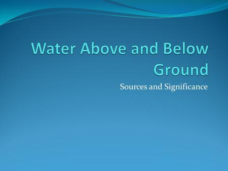 Water Above and Below Ground