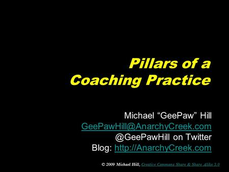 "Pillars of a Coaching Practice Michael ""GeePaw"" on Twitter Blog:"