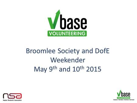 Broomlee Society and DofE Weekender May 9 th and 10 th 2015.