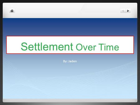 Settlement Over Time By: Jaden. Some Vocabulary CBD = Central Business District Linear = Town with lined shape. Dispersed = Town with each building far.