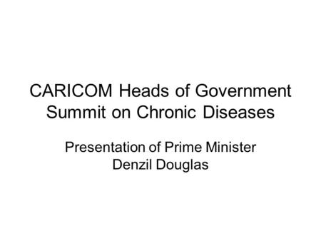 CARICOM Heads of Government Summit on Chronic Diseases