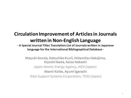 Circulation Improvement of Articles in Journals written in Non-English Language - A Special Journal Titles Translation List of Journals written in Japanese.