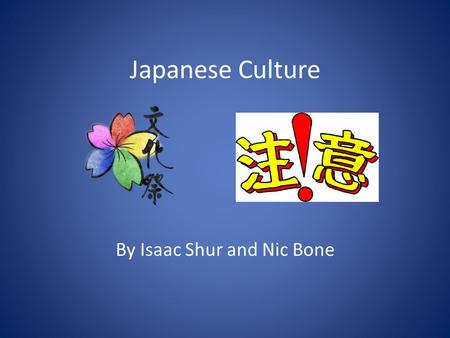 Japanese Culture By Isaac Shur and Nic Bone. Hierarchy in Japan Two main classes nobility and peasants Emperor and Shogun- most important nobles. Shogun.