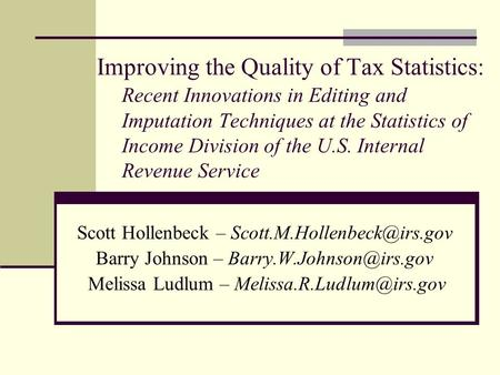 Improving the Quality of Tax Statistics: Recent Innovations in Editing and Imputation Techniques at the Statistics of Income Division of the U.S. Internal.