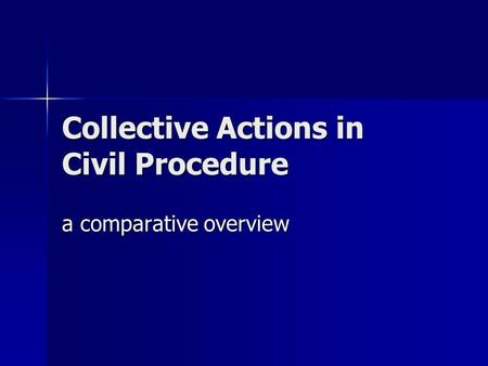 Collective Actions in Civil Procedure a comparative overview.