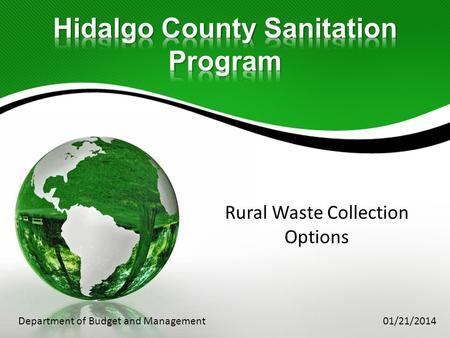Rural Waste Collection Options Department of Budget and Management 01/21/2014.