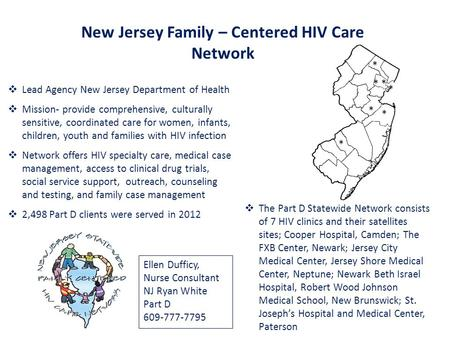 New Jersey Family – Centered HIV Care Network  Lead Agency New Jersey Department of Health  Mission- provide comprehensive, culturally sensitive, coordinated.