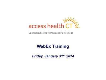 WebEx Training Friday, January 31 st 2014 1. - 2 - Agenda Clarification on Employer Coverage Disenrollment/Reimbursement In-House Patients providing Documentation.
