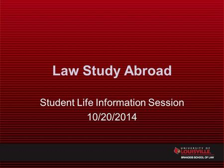 Law Study Abroad Student Life Information Session 10/20/2014.