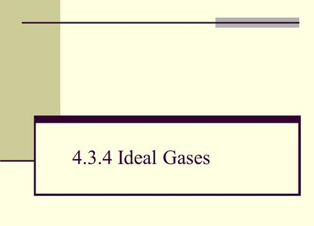 4.3.4 Ideal Gases.
