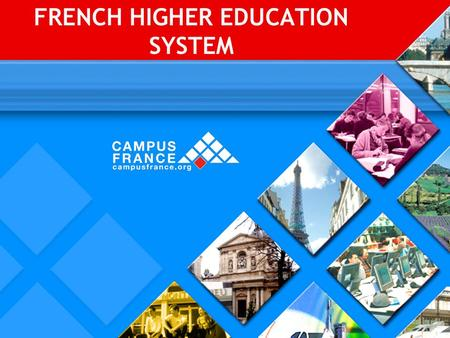 FRENCH HIGHER EDUCATION SYSTEM. € 117.9 billion : more than 20 % of France's national budget and 6.9 % of the GDP excellent standards in all areas of.