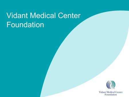 Vidant Medical Center Foundation. 1 Planned Giving Potential Tax Law Changes 2013.