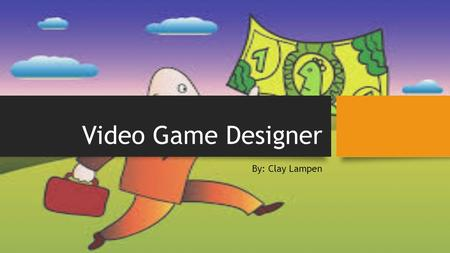 Video Game Designer By: Clay Lampen. The Job This Job's Information: The corporation is called War Gaming. It pays around $4,000 each month. A few of.
