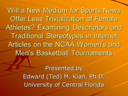Will a New Medium for Sports News Offer Less Trivialization of Female Athletes? Examining Descriptors and Traditional Stereotypes in Internet Articles.