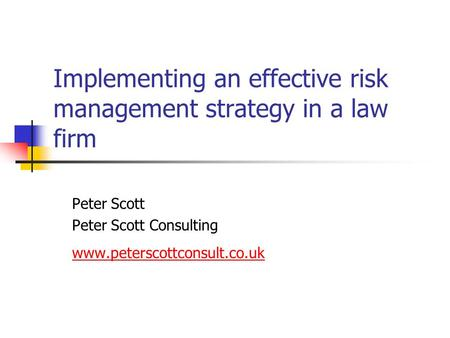Implementing an effective risk management strategy in a law firm