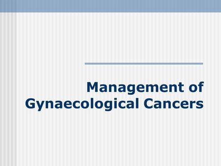 Management of Gynaecological Cancers. Gynaecological Cancers in NSW 1180 new cases in 2002 10% of all new cancer diagnoses Crude incidence rate 35.3 per.