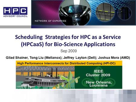 Scheduling Strategies for HPC as a Service (HPCaaS) for Bio-Science Applications Sep 2009 High Performance Interconnects for Distributed Computing (HPI-DC)