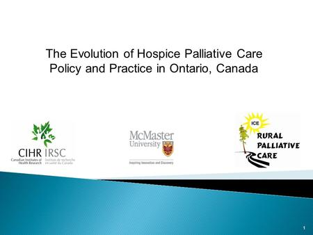 1 The Evolution of Hospice Palliative Care Policy and Practice in Ontario, Canada.