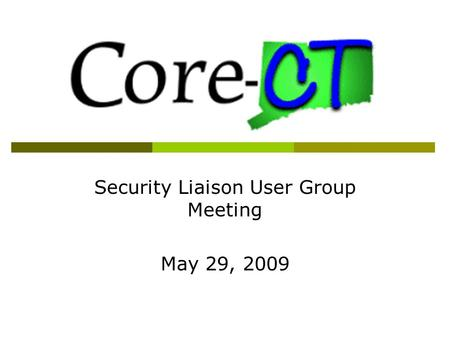 Security Liaison User Group Meeting May 29, 2009.