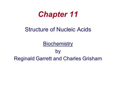 Chapter 11 Structure of Nucleic Acids Biochemistry by