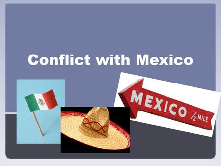 Conflict with Mexico. Stephen Austin owned land in Texas, passed down from his father He led a group of 300 Americans to Texas to start a small colony.