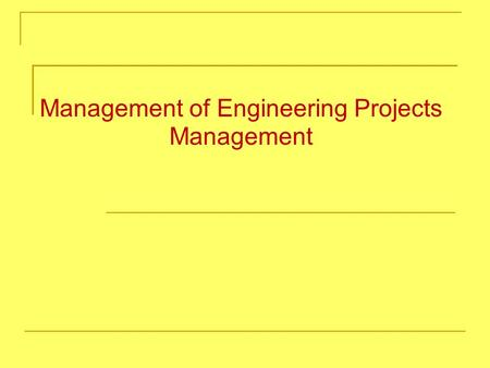 Management of Engineering Projects Management. - 2 - Course Purpose The purpose of this course is to understand the concept, tools and techniques required.