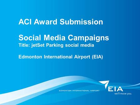 ACI Award Submission Social Media Campaigns Title: jetSet Parking social media Edmonton International Airport (EIA)