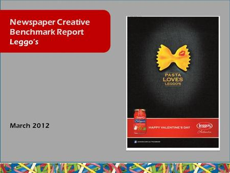 March 2012 Newspaper Creative Benchmark Report Leggo's.