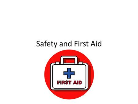 Safety and First Aid.