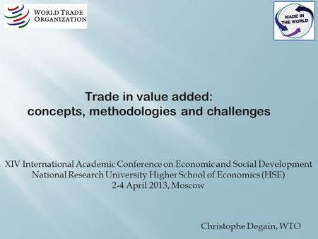 XIV International Academic Conference on Economic and Social Development National Research University Higher School of Economics (HSE) 2-4 April 2013,