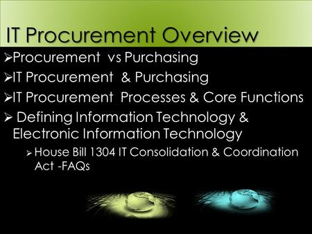 IT Procurement Overview IT Procurement Overview  Procurement vs Purchasing  IT Procurement & Purchasing  IT Procurement Processes & Core Functions 