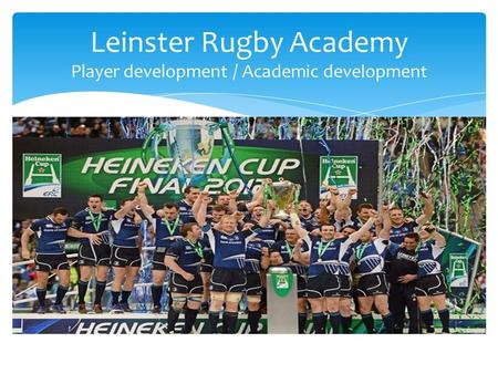 Leinster Rugby Academy Player development / Academic development.